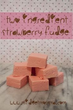 2 ingredient strawberry fudge!