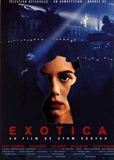 Exotica by Atom Egoyan, starring Bruce Greenwood, Mia Kershner; Little Cinema, Bath 1995
