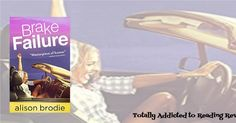 Title: Brake Failure   Author: Alison Brodie   Genres: Romance, Contemporary   Publisher: Clip Board Press   Published: Janu...