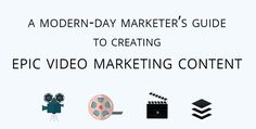 A Modern-Day Marketers Guide to Creating Epic Video Marketing Content for Facebook Snapchat Twitter and More