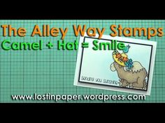 Camels + Hats = Smile at TAWS (video)! | Lostinpaper