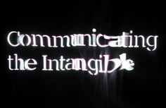 Communicating the Intangible: School of Communication Research Work in Progress…