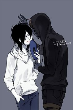 Jeff and Eyeless.... Ship? *nods* Ship<<<I ship them as friends mostly.... sometimes more....