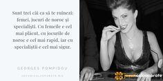 Sunt trei căi ca să te ruinezi: femei, jocuri de noroc şi specialişti. Cu femeile e cel mai plăcut, cu jocurile de noroc e cel mai rapid, iar cu specialiştii e cel mai sigur.  citat clasic din Georges Pompidou #cazinou #casino #jocuridenoroc #Citate #GeorgesPompidou #quotes