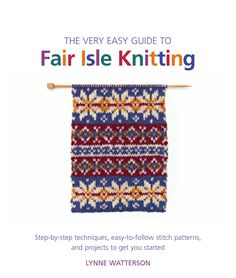 ISSUU - The Very Easy Guide to Fair Isle Knitting sample pages by St. Martin's Press