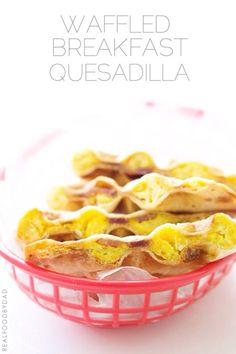 Waffled Breakfast Quesadilla with Real Food by Dad