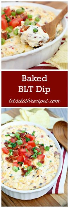 Baked BLT Dip Recipe | Loaded with cheese, bacon, fresh tomatoes and green…