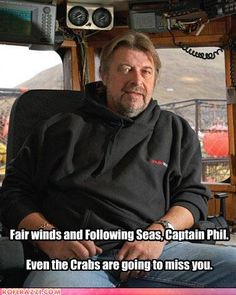 Tribute to Cornelia Marie Captain Phil Harris from Deadliest Catch Deadlist Catch, Captain Phil Harris, Cornelia Marie, Real Tv, Love To Meet, Famous Faces, Best Shows Ever, Favorite Tv Shows, Favorite Things