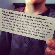 Citat fra Justin Halperns bog L*RT MIN FAR LUKKER UD ... Om at blive taget i at ryge marihuana ... Klik på billedet for at læse mere.