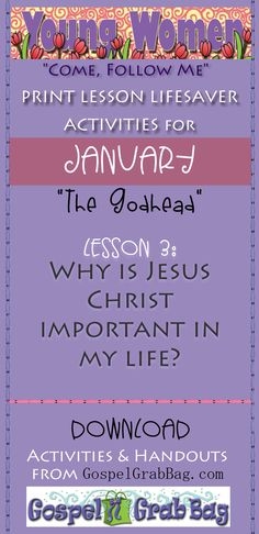 """Young Women """"Come Follow Me"""" Lesson Lifesavers for January, Theme: """"The Godhead"""" – Lesson 3: Why is Jesus Christ important in my life? – DOWNLOAD lesson activities and handouts from GospelGrabBag.com"""