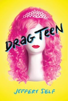 Booktopia has Drag Teen by Jeffrey Self. Buy a discounted Hardcover of Drag Teen online from Australia's leading online bookstore. Ya Books, Books To Read, Teen Pageant, Talent Show, Books For Teens, Aurora Sleeping Beauty, Fiction, Novels, This Book