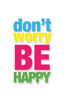 Jennifer's Blog: Don't Worry. Be Happy!