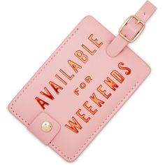 ban.do Available for Weekends Luggage Tag ($10) ❤ liked on Polyvore featuring bags, luggage and pink