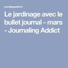 Le jardinage avec le bullet journal - mars - Journaling Addict