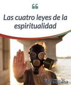 Las cuatro leyes de la espiritualidad Estas cuatro leyes de la #espiritualidad te invitan a mirar en tu #interior y, también, a darte cuenta de cómo estás #viviendo tu vida. #Curiosidades