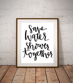 Save Water Shower Together 8 times 10 Calligraphy Handwritten Printable  Home Decor  Bathroom Decor  Wall  Funny hellip The Living Room Furniture Ideas | Living Room Decorating Ideas Living Room Design Small Living Room Ideas
