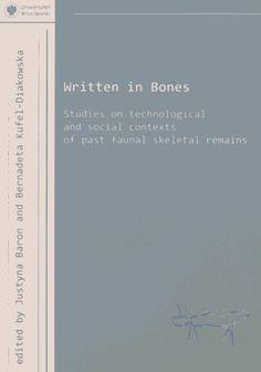 Written in bones : studies on technological and social contexts of past faunal skeletal remains, 2011  http://absysnet.bbtk.ull.es/cgi-bin/abnetopac01?TITN=505682