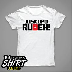 Juskupo Rudeh! Now Available Corporate Giveaways, Mens Tops, How To Wear, T Shirt, Fashion, Souvenir, Supreme T Shirt, Moda, Tee Shirt