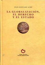 Auby, Jean-Bernard. La globalización, el Derecho y el estado. Global Law Press, 2013.