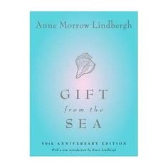 Gift From the Sea.  A beautifully written timeless treasure from an amazing hero of a woman reaching across the generations with her words.She exposes her soul and wisdom to every woman today as she relates various sea shells to life. The anniversary edition is printed on pages that just feel good in your hand and heart. I loved the additional chapter that Anne Morrow Lindberg added twenty years after the original book. She inspires me!
