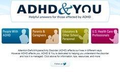 ADHD & You is a new site from Shire Pharmaceuticals dedicated to helping people with ADHD, caregivers,  educators and other professionals. Good basics plus special tools appropriate for each audience.