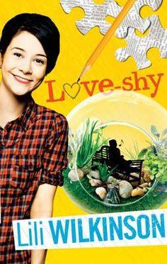 Love-shy Lili Wilkinson Penny is a schoolgirl investigative journalist in search of a story. And she finds one: a boy at her school who is painfully love-shy. Surely he's the perfect subject for a feature article. What could possibly go wrong?