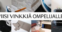 Viisi vinkkiä ompelijalle. Helpot apurit ompeluun. Diy vinkit käsitöihin. Sewing Hacks, Dressmaking, Handicraft, Crafts, Diy, Hand Crafts, Needlework, Craft, Bricolage