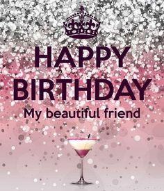 Happy Birthday Beautiful Friend, Happy Birthday Wishes For A Friend, Happy Birthday Woman, Happy Birthday Wishes Images, Happy Birthday Wishes Cards, Happy Birthday Pictures, Birthday Wishes For Women, Birthday Blessings, Best Friend Birthday