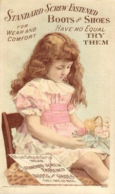 Standard Screw Fastened Boots and Shoes vintage advertisement. Little girl in pink dress with flowers. Vintage Labels, Vintage Ephemera, Vintage Cards, Vintage Artwork, Vintage Prints, Vintage Photos, Victorian Pictures, Antique Pictures, Images Victoriennes