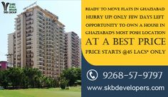 Flats Ready for Possession  HURRY UP!  ONLY FEW DAYS LEFT Opportunity to own a house in Ghaziabad's most posh location at a best price PRICE:  Price Starts @45 Lacs* Only  For Details Information Visit – www.skbdevelopers.com  Call us – 9268-57-9797 #RealEstate #ReadytoMove #FlatsInGhaziabad #NH-24 #SKBDevelopers