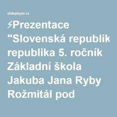 """⚡Prezentace """"Slovenská republika 5. ročník"""""""