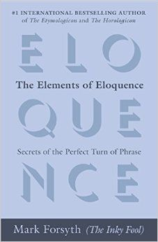 The Elements of Eloquence: Secrets of the Perfect Turn of Phrase ...I dreamed a dream of understanding polyptoton.