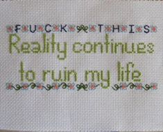 Reality Sucks Cross Stitch Pattern