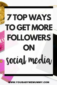 7 Top Ways To Get More Followers On Social Media