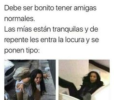 Read Amigas from the story Memes by saz_wppm with reads. Funny Spanish Memes, Spanish Humor, Stupid Funny Memes, It's Funny, Crazy Friends, Best Friends, Pinterest Memes, Bff Quotes, Best Memes