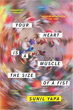 Your Heart Is a Muscle the Size of a Fist - Kindle edition by Sunil Yapa. Literature & Fiction Kindle eBooks @ Amazon.com.