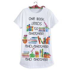 One Book Leads to Another Nightshirt - Best Selling Gifts, Clothing, Accessories, Jewelry and Home Décor