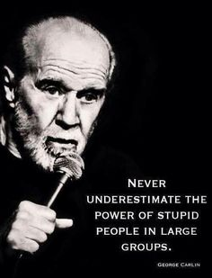 Funny pictures about Words Of Truth From George Carlin. Oh, and cool pics about Words Of Truth From George Carlin. Also, Words Of Truth From George Carlin photos. Wise Quotes, Quotable Quotes, Great Quotes, Funny Quotes, Inspirational Quotes, Foolish Quotes, Atheist Quotes, Wise Sayings, Motivational Pictures