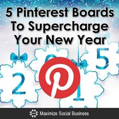 5 Pinterest Boards To Supercharge Your New Year