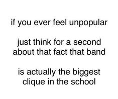 Every time I think about popularity I laugh bc who cares about popularity when your in band haha Band Mom, Band Nerd, Love Band, Music Jokes, Music Humor, Funny Music, Marching Band Jokes, Marching Band Problems, Color Guard Quotes