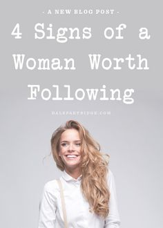 4 Signs Of A Woman Worth Following
