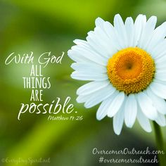 With God ALL things are possible.~ Matthew 19:26 #overcomeroutreach