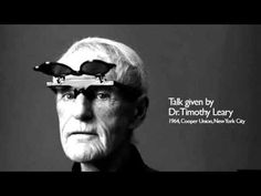 Timothy Leary - Talk given at Cooper Union, New York City, New York, November Timothy Leary, New York City, Philosophy, News, Atoms, Youtube, Infinity, Archive, November