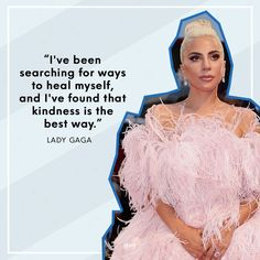 """""""I've been searching for ways to heal myself, and I've found that kindness is the best way."""" -Lady Gaga True Quotes, Words Quotes, Wise Words, Best Quotes, Favorite Quotes, Movie Quotes, Motivational Quotes, Inspiring Quotes, Funny Quotes"""