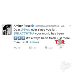 Amber Rose Tyga - Twitter Beef  Amber Rose's tweets about Tyga were hilarious but there's no beef between the two entertainers. In the video at the end of this article Amber explains that her Twitter account was hacked. Amber and Blac Chyna are best friends so everyone thought the tweets were real. The screenshot below shows the mean tweet Amber sent about Tyga.  Tyga recently signed to GOOD Music another reason the tweets seemed real. Amber's beef with the Kardashians was unforgettable. The…