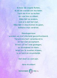 Het gedicht 'Meedogenloos' over het afscheid, het verdriet en het gemis na de dood van een geliefde. Lees meer op: http://www.rememberme.nl/gedichten-over-rouw-en-verlies/