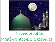 Madina Book 1 Lesson 2. For More Videos Kindly visit: http://www.islamic-web.com/arabic-course/learn-arabic-language-online-free-in-english/