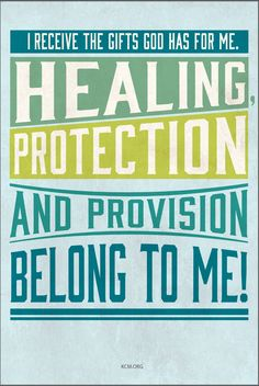 YES!! healing Protection and Provision belong to me! #ThankYouLord #KCM #inspiration