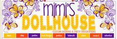 Mimi's Dollhouse | Custom Designs and Party Styling