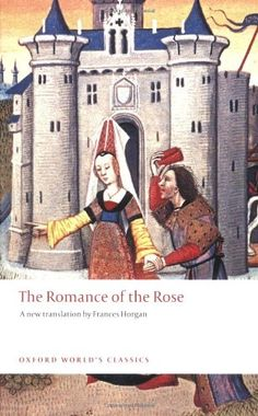The Romance of the Rose (Oxford World's Classics) by Guillaume de Lorris http://www.amazon.com/dp/0199540675/ref=cm_sw_r_pi_dp_D9S5ub0S9J1E4